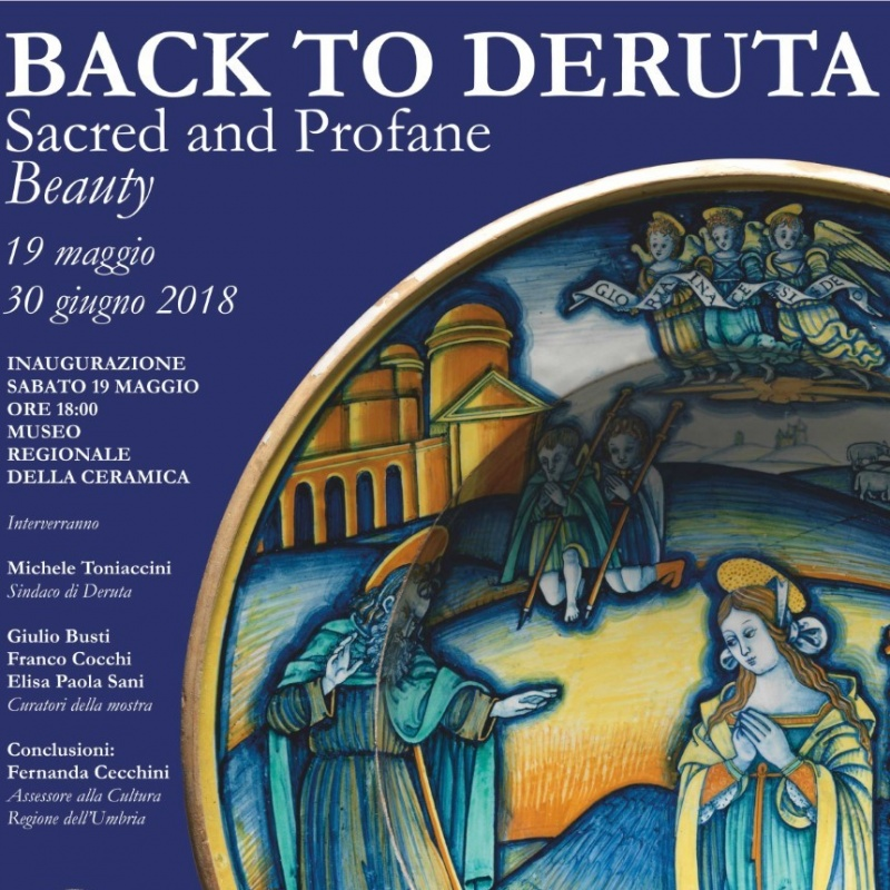 BACK TO DERUTA. Sacred and Profane Beauty - Museo della Ceramica di Deruta