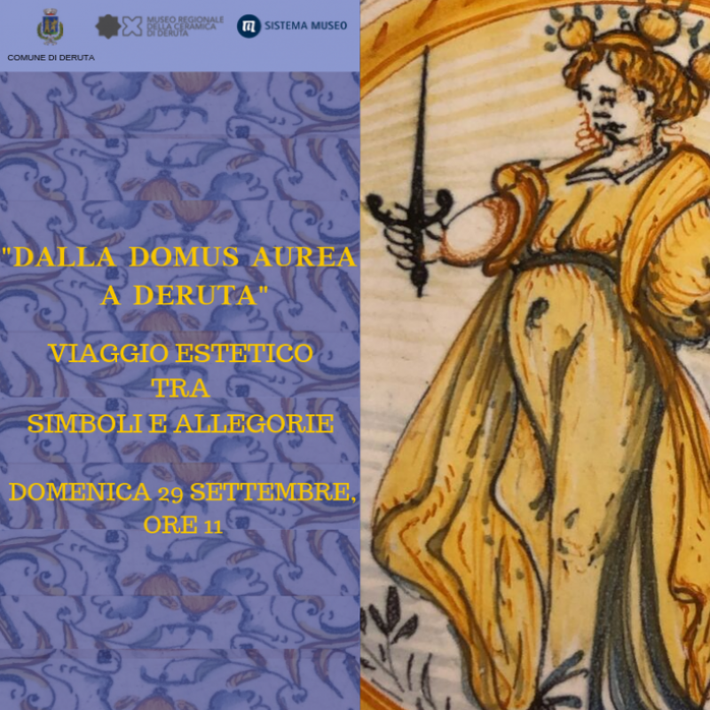 """""""DALLA DOMUS AUREA A DERUTA"""" - VIAGGIO ESTETICO TRA SIMBOLI E ALLEGORIE"""